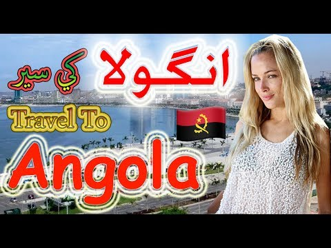 Travel to Angola| Full Documentary and History About Angola In Urdu & Hindi |انگولا کی سیر