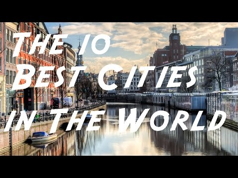 TOP 10 - The 10 Best Cities in The World | FYI2Day