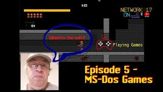 Episode 5   Playing Games   MS DOS Games