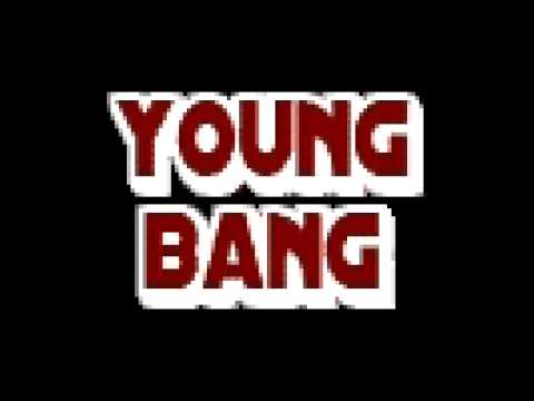 Young Bang - she coming home with me