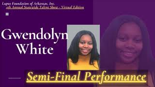 Gwendolyn White : Semi - Final Performance : 4th A.S.T.S  (Virtual Edition)