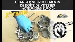 TUTO #39 // 2EME PARTIE - CHANGER SES ROULEMENTS DE BOÎTE DE VITESSES (DERBI EURO 2)