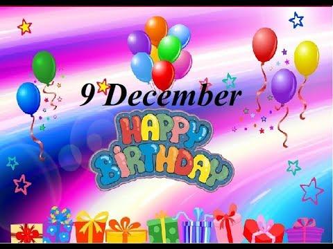 Special 9 December 2018 Birthday Status Video || Happy Birthday Wishes Whatsapp Status