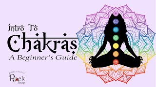 Intro To Chakras A Beginners Guide