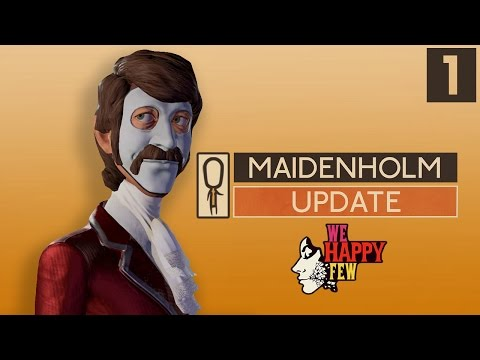 We Happy Few MAIDENHOLM UPDATE - Part 1 - New Islands, Missions, Shelters - Let's Play Gameplay