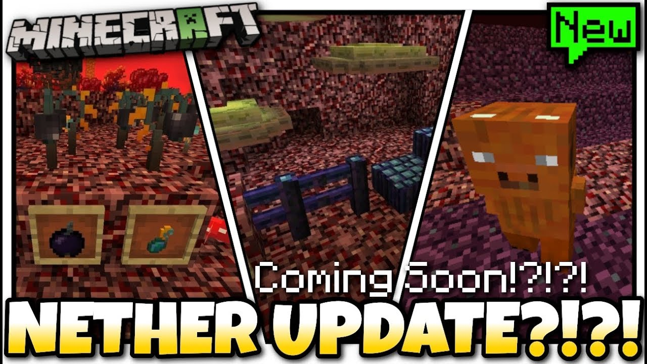 Minecraft - NETHER UPDATE ?!?! What ? When ? [ Coming Soon ?!? ] Bedrock /  Java / Console