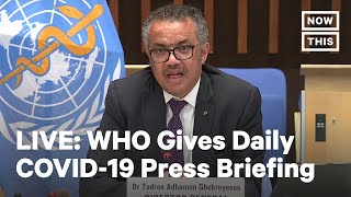 WHO Officials Hold Briefing on COVID-19 | LIVE | NowThis