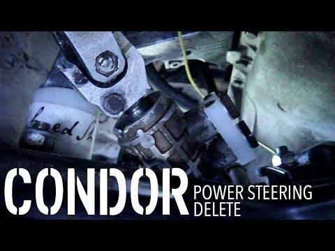 CONDOR POWER STEERING DELETE INSTALL, PROS & CONS