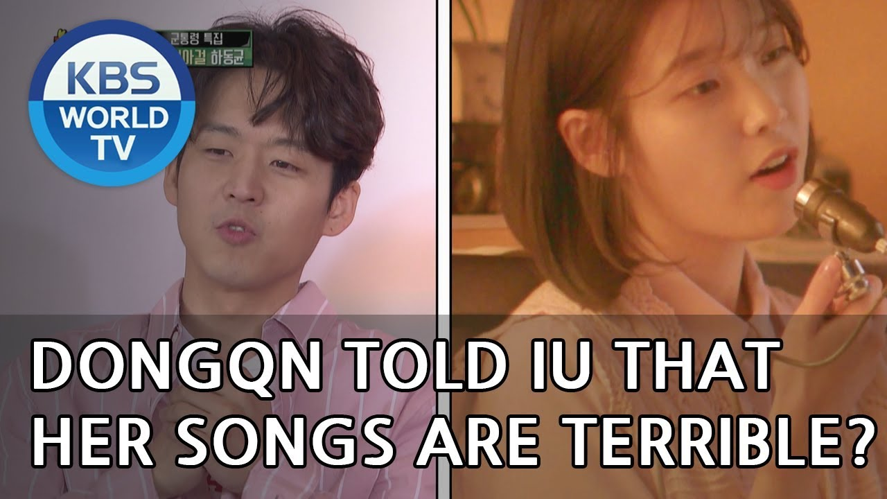 Ha Dongqn told IU that her songs are terrible?! [Happy Together/2018.06.14]
