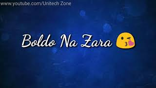 Bol Do Na Zara ❤ || Female Version ❤ || New : Love ❤ : Romantic 💏 WhatsApp Status Video 2018