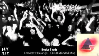 Booka Shade - Tomorrow Belongs To Us (Extended Mix)