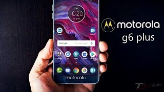 Moto G6 Plus: Full Design, Specifications, and Features Unleashed!!!