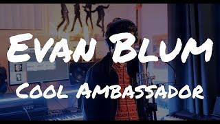 Video Cool Ambassador by Evan Blum download MP3, 3GP, MP4, WEBM, AVI, FLV Oktober 2018
