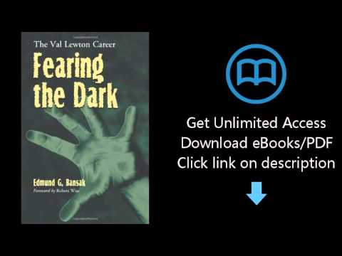 Download Fearing the Dark: The Val Lewton Career PDF
