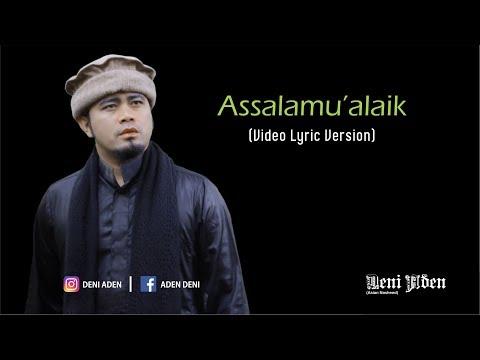 DENI ADEN - ASSALAMU'ALAIK (LIRIK) - (Official)