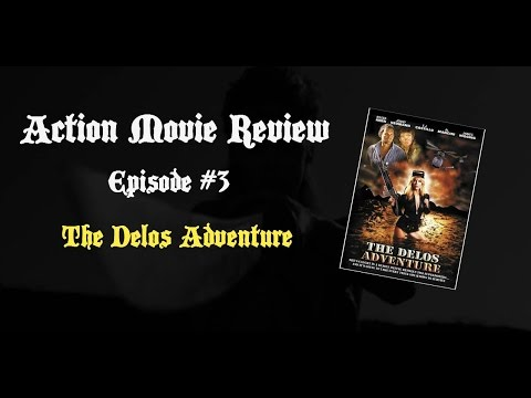 Action Movie Review Episode 3: The Delos Adventure (1987)