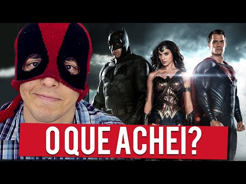 BATMAN Vs SUPERMAN - O QUE ACHEI DO FILME? (Sem Spoilers)