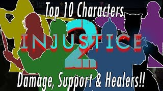 Top 10 Best Characters! Best Damage, Healing & Support Heroes - Injustice 2 Mobile Game iOS/Android!