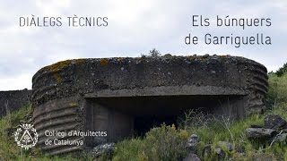 Diàlegs tècnics sobre patrimoni arquitectònic: els búnquers de Garriguella