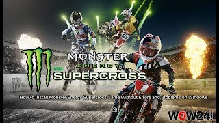 How to install Monster Energy Supercross Game Without Errors and Problems on Windows