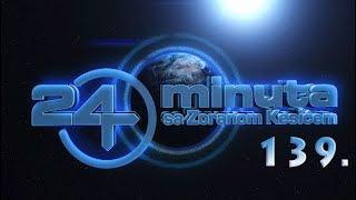24 minuta sa Zoranom Kesićem - 139. epizoda (19. maj 2018.)