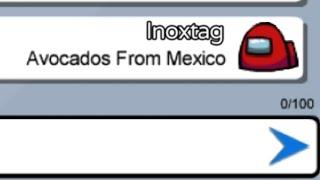 INOXTAG ME SURPREND AVEC SA NOUVELLE TECHNIQUE AVOCADO FROM MEXICO sur AMONG US (Feat Team Crouton)