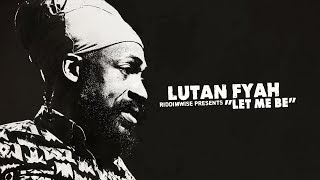 Download Lutan Fyah - Let Me Be Mp3 and Videos