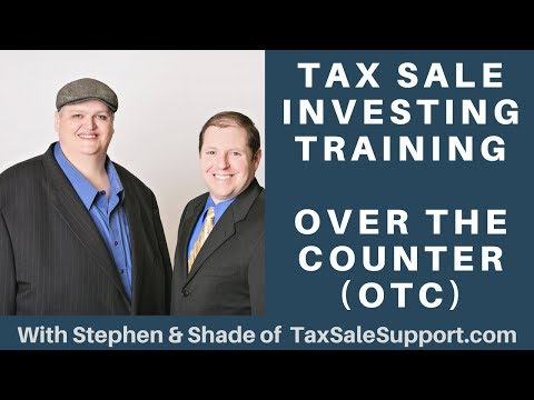 "Tax Sale ""Over the Counter"" OTC Investing Webinar: Tax Liens & Tax Deeds"