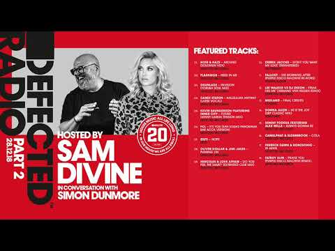 Defected 20 presented by Sam Divine & Simon Dunmore - House Music All Life Long (Part 2)