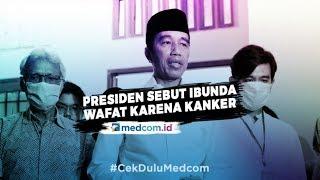 Jokowi: Ibunda 4 Tahun Sakit Kanker.