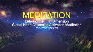 Entering the Fifth Dimension Global Heart Ascension Activation Meditation