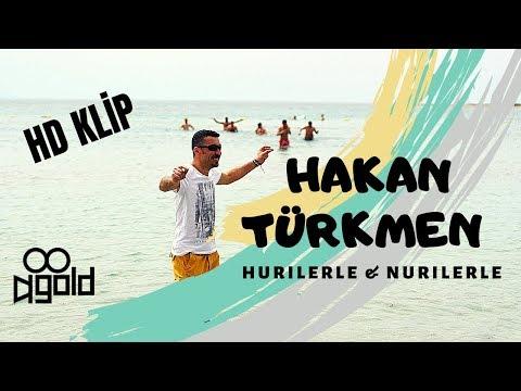 HAKAN TÜRKMEN - HURİLERLE & NURİLERLE 2019 HD KLİP