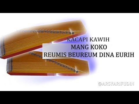 REUMIS BEUREUM DINA EURIH - MANG KOKO (INSTRUMEN KACAPI) - ARSYARIFUDIN