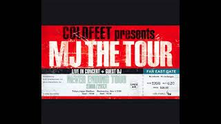 "from COLDFEET's 7th album ""COLDFEET presents MJ THE TOUR"" http://coldfeet.net."