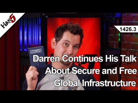 Darren Continues His Talk About Secure and Free Global Infrastructure, Hak5 1426.3