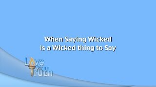 When Saying Wicked is a Wicked Thing to Say