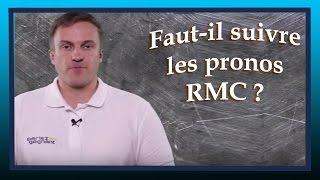 PRONO RMC : faut il vraiment les suivre ?