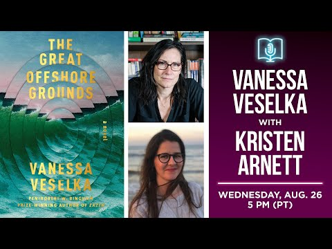 Vanessa Veselka presents The Great Offshore Grounds in conversation with Kristen Arnett