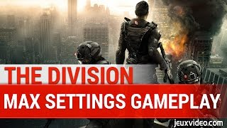 The Division MAX SETTINGS GAMEPLAY 1080P 60FPS - PC