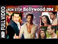Exclusive Non Stop Bollywood 2014 Full Video HD T Series