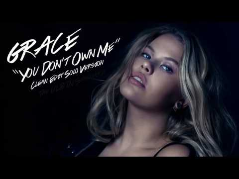 Grace - You Don't Own Me (Clean Edit Solo Version / No Rap / Extended)