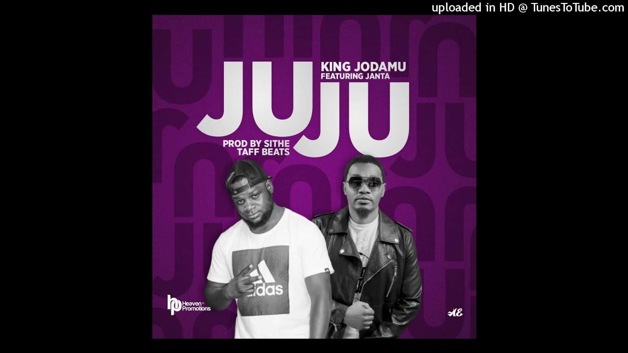 Download King Jodamu- Juju Ft Janta [Prod By Sithe Taff Beats]