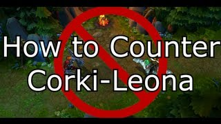How to Counter Corki Leona   League of Legends LoL Champion Duo Guide