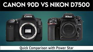 Canon EOS 90D vs Nikon D7500  …