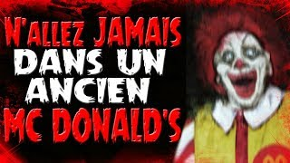 Creepypasta FR : N'allez jamais dans un ancien McDonald's.