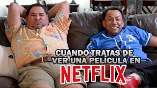 Cuando tratas de ver una película en Netflix  - JR INN