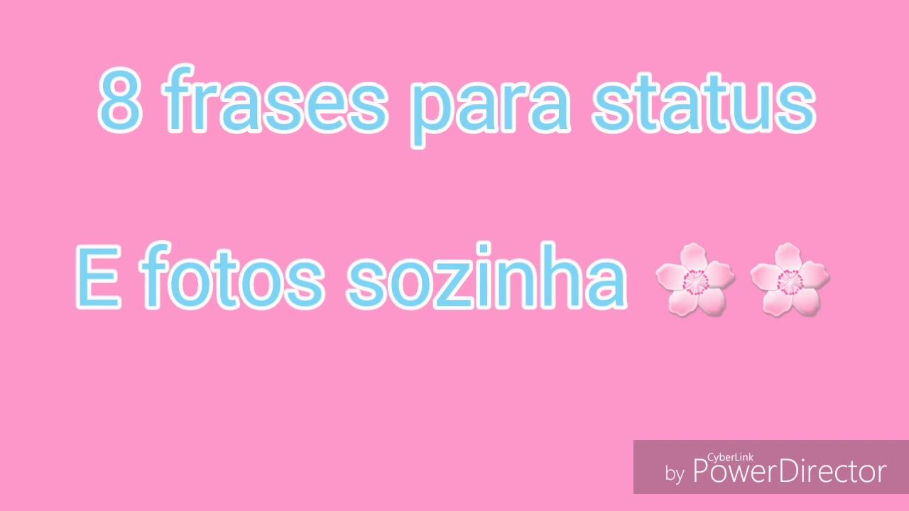 8 Frases Para Status E Fotos Sozinha1 Youtube