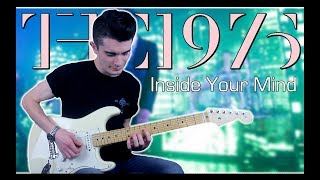 The 1975 - Inside Your Mind (Guitar & Bass Cover w/ Tabs)