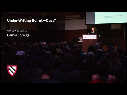 Lamia Joreige | Under-Writing Beirut—Ouzaï || Radcliffe Institute