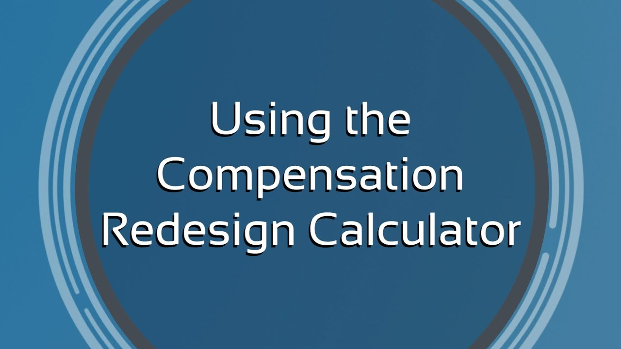 using the compensation redesign calculator youtube